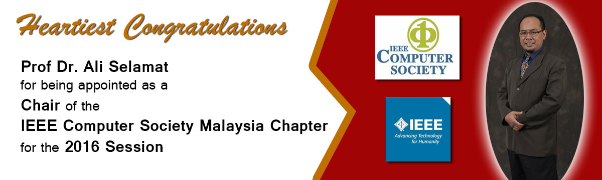 Heartiest Congratulations to Prof. Dr. Ali Selamat, Appointed as Chair of the IEEE Computer Society Malaysia Chapter