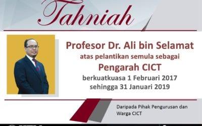 Tahniah Prof. Dr. Ali Atas Pelantikan Semula Sebagai Pengarah CICT